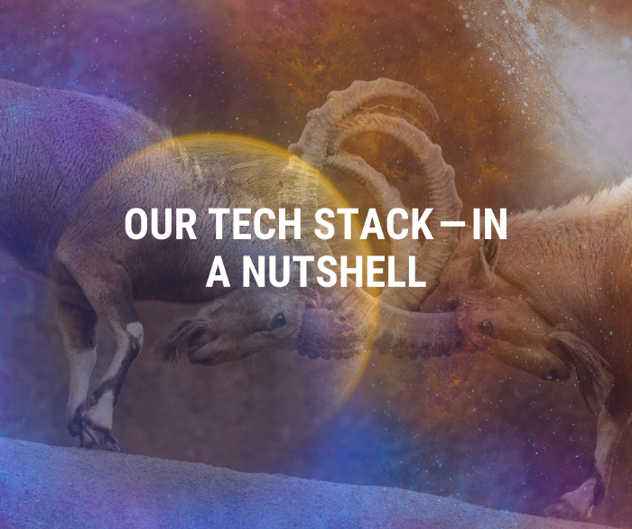 Our Tech Stack — In a nutshell